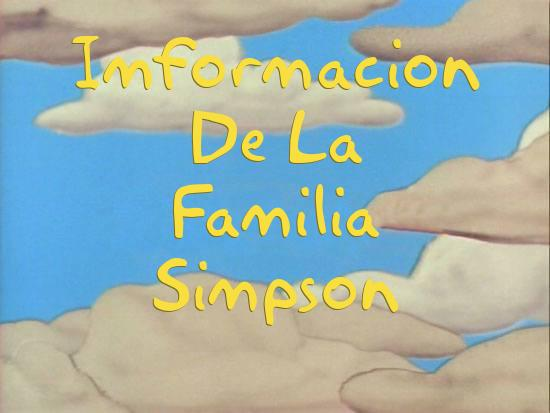 the-simpsons-title-screen-generator.php?caption=Imformacion%20De%20La%20Familia%20Simpson